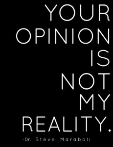 opinion not reality